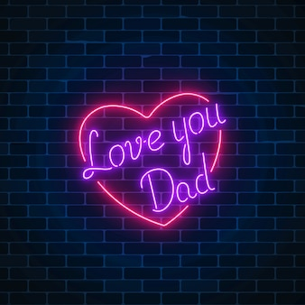 Happy fathers day neon glowing festive sign on a dark brick wall