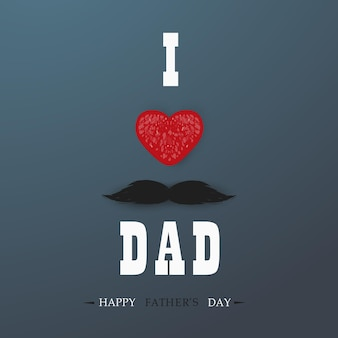 Happy fathers day template greeting card. i love you dad. fathers day banner, flyer, invitation, congratulation or poster design. father's day concept.