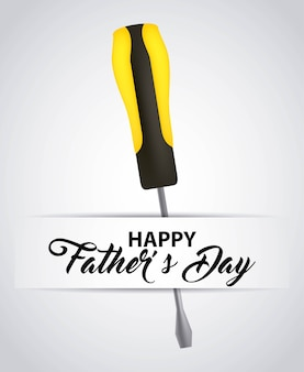 Happy fathers day white background yellow screwdriver