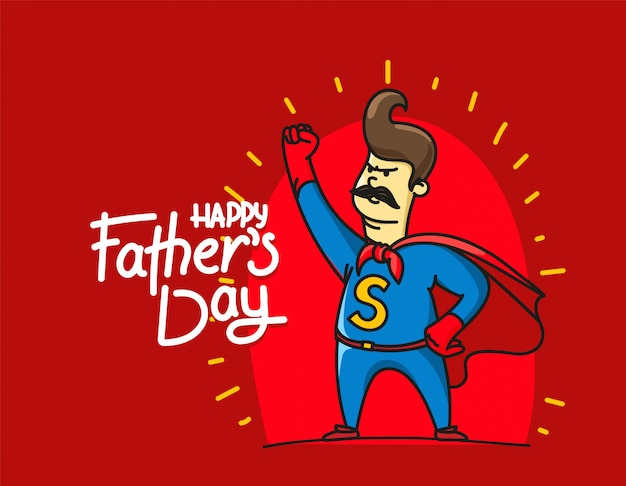 Happy fathers day with dad super hero
