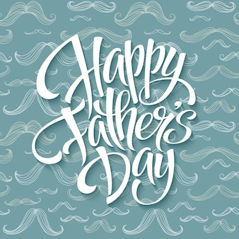 Happy fathers day with greeting lettering and mustache pattern.