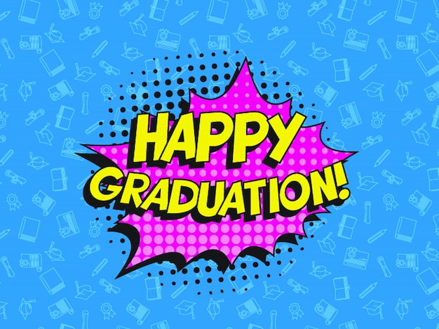 Happy graduation lettering in retro pop art speech balloon