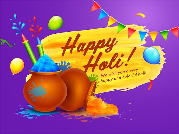Happy holi celebration wishing card with powder (gulal) in mud pots, balloons, color guns and yellow brush stroke effect on purple .