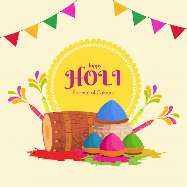 Happy holi, festivl of colours celebration background with drum, water guns (pichkari), color bowls and mud pot.