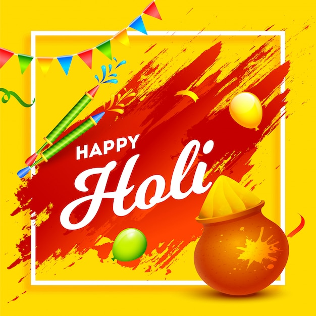 Happy holi text with mud pot full of dry color, balloons, color guns and red brush stroke effect on yellow .