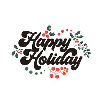幸せな休日の挨拶とレタリングの引用