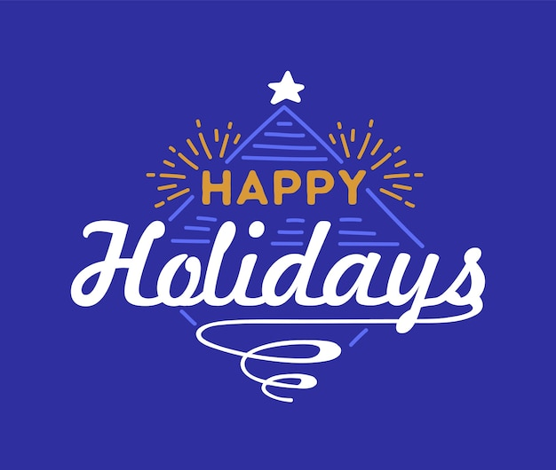 Happy holidays lettering with star and sparkles
