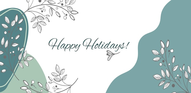 Happy holidays or merry christmas template with hand drawn decorative elements, twigs, and flowers.