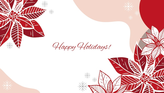 Happy holidays or merry christmas template with hand drawn decorative elements, twigs, and poinsettia flowers.