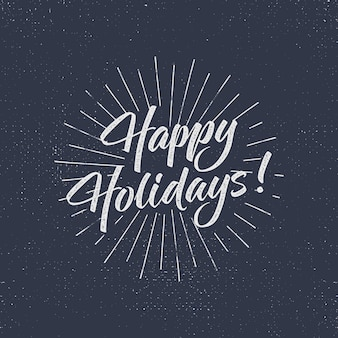 Happy holidays text and lettering. holiday typography vector illustration. design. letters with sun bursts and halftone texture.
