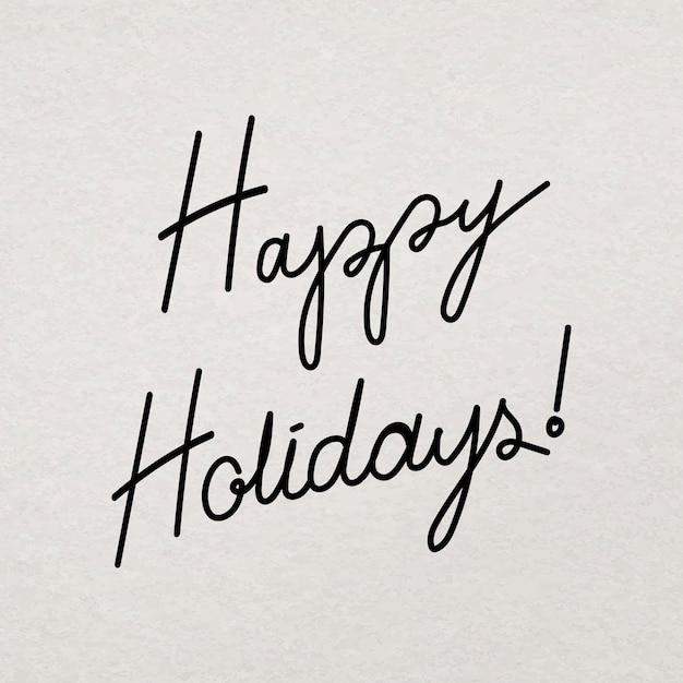 Adesivo tipografia happy holidays, vettore di saluto di inchiostro disegnato a mano minimo