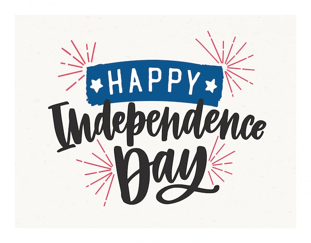 Happy independence day lettering written with elegant cursive font and decorated with fireworks and tape.
