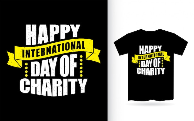 Happy international day of charity lettering design for t shirt