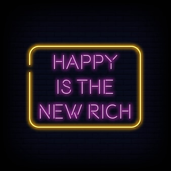 Happy is the new rich neon signs text vector