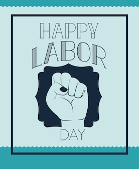 Happy labor day card with hand fist