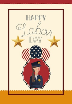 Happy labor day card with woman police and balloons