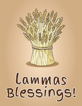 Happy lammas blessings. sheaf of wheat. hay bundle