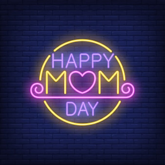 Happy mom day neon sign.
