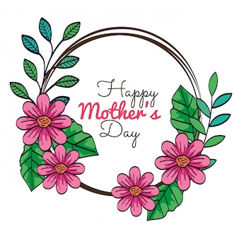 Happy mother day card and frame circular with flowers decoration vector illustration design