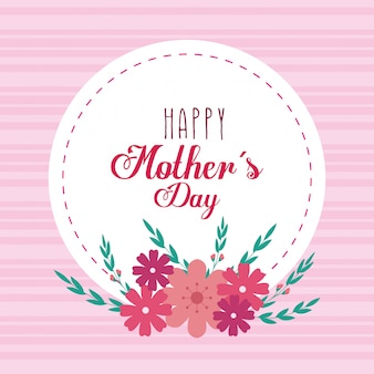 Happy mother day card and frame circular with flowers decoration