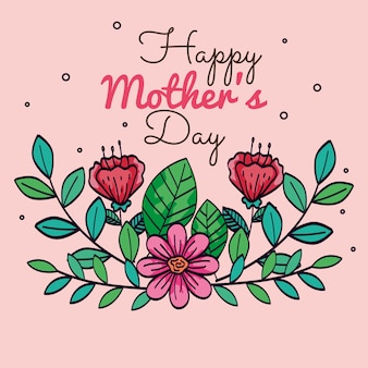 Happy mother day card with flowers decoration vector illustration design