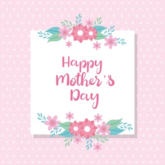 Happy mother day card with square frame and flowers decoration