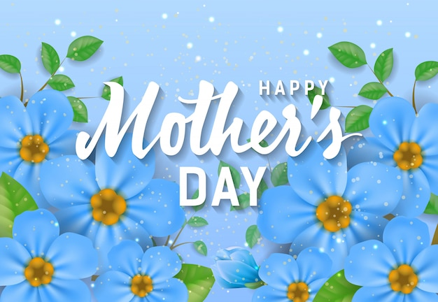 Happy mother day lettering with blue flowers. mothers day greeting card