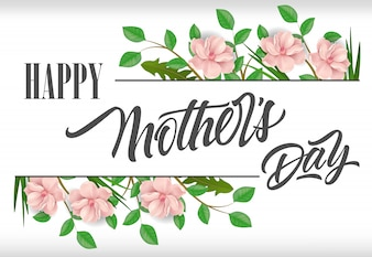 Happy Mother Day lettering with plants and pink flowers. Mothers Day greeting card