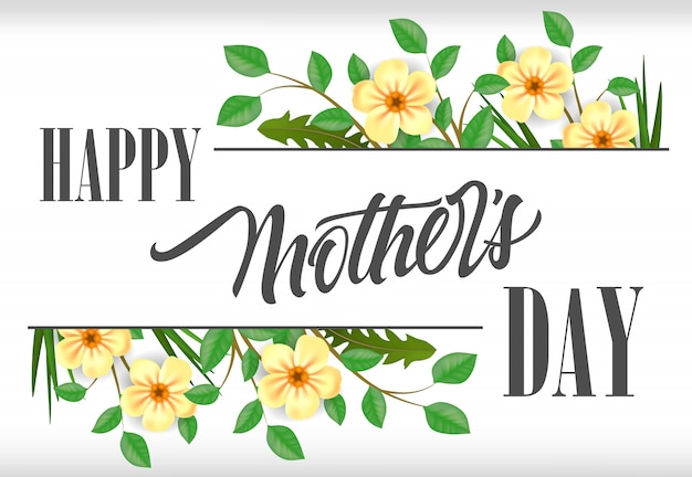 Happy mother day lettering with plants and flowers. mothers day greeting card.