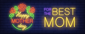 Happy mother day neon sign. Green circle with roses and leaves. For best mom lettering.