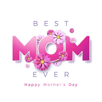 Happy mother´s day greeting card design with flower and best mom ever typographic elements