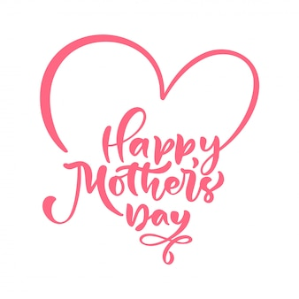 Happy mother's day text. hand written ink calligraphy lettering love. greeting isolated vector