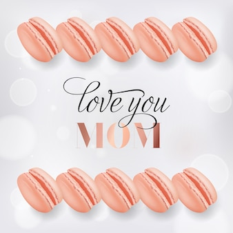 Happy mothers day banner with macaroons. mother day greeting card with calligraphy text love you mom and sweets for advertising, spring sale, poster, flyer, brochure. vector illustration