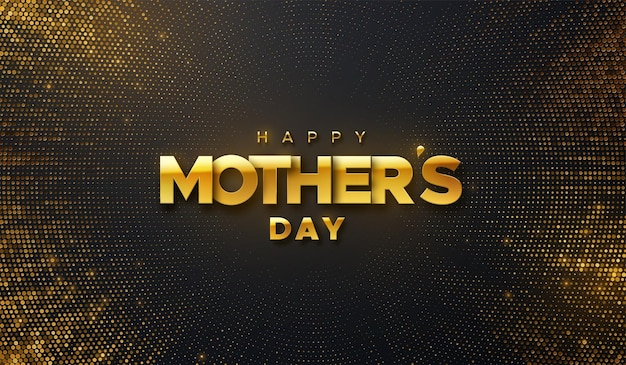 Happy mothers day golden sign on black background with shimmering glitters.