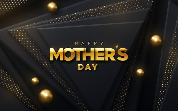 Happy mothers day golden sign on black geometric triangle shapes textured