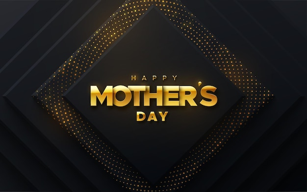 Happy mothers day golden sign on black papercut background with glitters