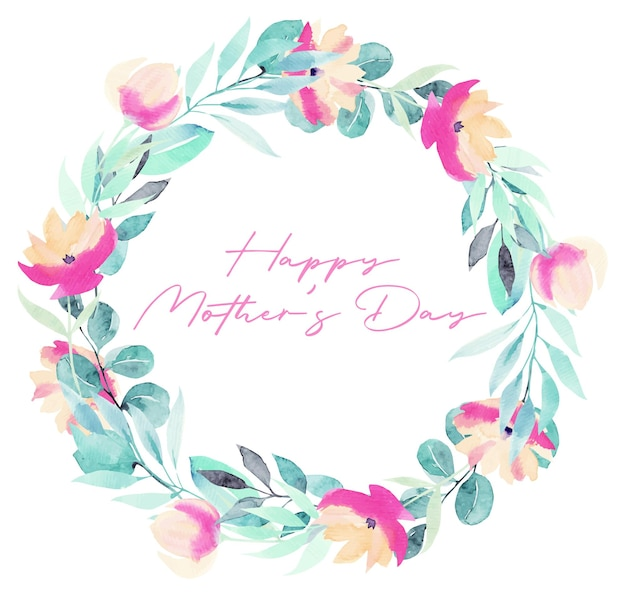 Happy mothers day greeting card with wreath of watercolor plants, pink flowers, greenery and wildflowers