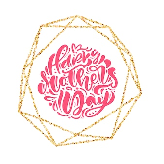 Happy mothers day hand lettering text in gold geometric frame