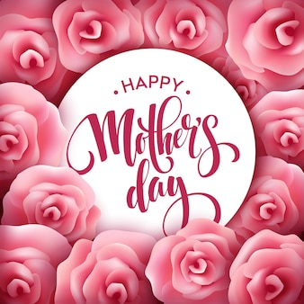 Happy mothers day lettering. mothers day greeting card with blooming pink rose flowers. eps10