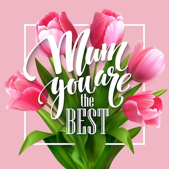 Happy mothers day lettering. mothers day greeting card with blooming tulip flowers. eps10