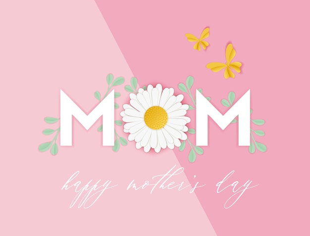 Happy mothers day spring holiday banner. mother day greeting card paper cut design with daisy flower and floral elements typography poster. vector illustration