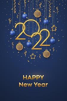 2022년 새해 복 많이 받으세요. 파란색 배경에 빛나는 3d 금속 별, 공, 색종이 조각이 있는 황금 금속 숫자 2022를 걸고 있습니다. 새 해 인사말 카드, 배너 템플릿입니다. 현실적인 벡터 일러스트 레이 션.