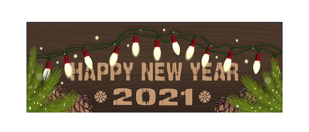 Happy new year 2021. christmassy banner with electric garland and spruce branches on a wooden background. vector illustration