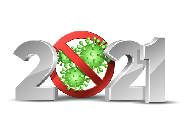 Happy new year 2021 number with coronavirus covid-19 epidemic stop sign. holiday greeting card without virus pandemic.  design template