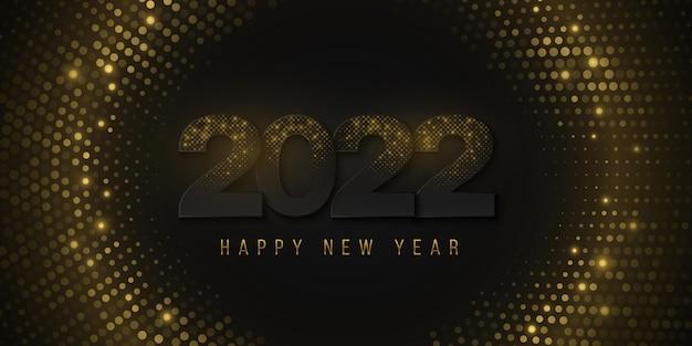 ハーフトーンの背景にきらめく金色のきらめきと黒の数字の新年あけましておめでとうございます2022バナー。光の効果。豪華なカバーデザイン。エレガントなグリーティングカード。ベクトルイラスト