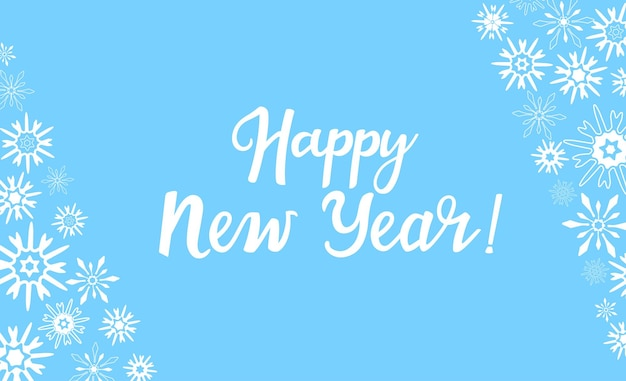 Happy new year greeting card with a frame of snowflakes. winter horizontal banner. hand drawn lettering. handwritten inscription.