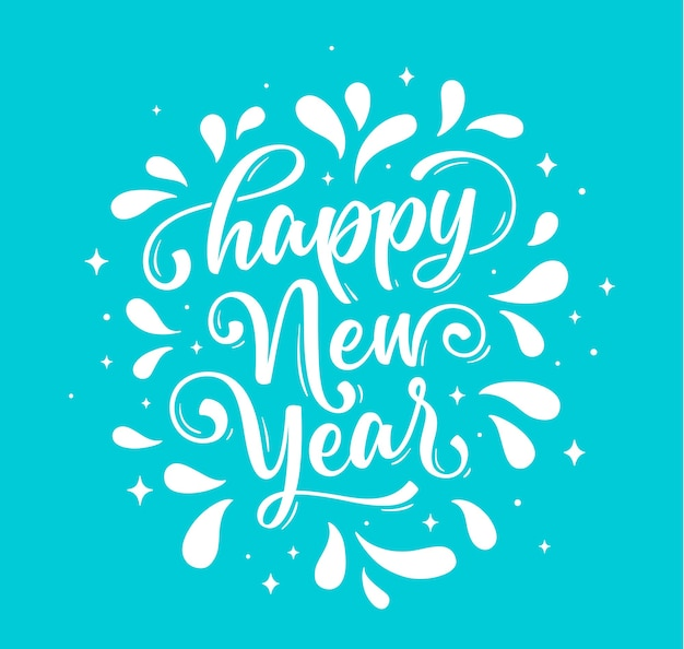 Happy new year. lettering text for happy new year or merry christmas. greeting card, poster, banner with script text happy new year. holiday background with blue graphic.