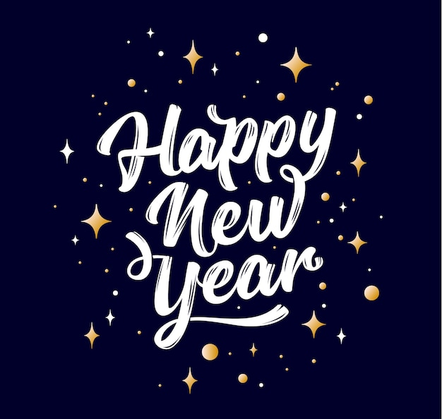 Happy new year. lettering text for happy new year or merry christmas. greeting card, poster, banner with script text happy new year. holiday background with golden graphic stars. vector illustration