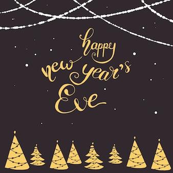 Поздравительная открытка с надписью happy new year's eve. векторные иллюстрации.