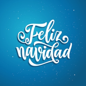 Happy new year in spanish language. feliz navidad.